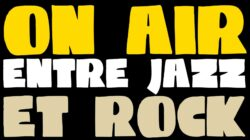ON AIR Entre Jazz & Rock
